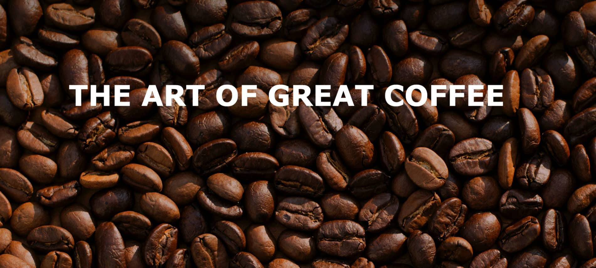 A pile of coffee beans with the title: the Art of Great Coffee.