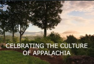 "A vista with the mountains in the background, with lush green hills in foreground and title, ""Celebrating the culture of Appalachia."""